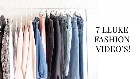 7x leuke fashion video's